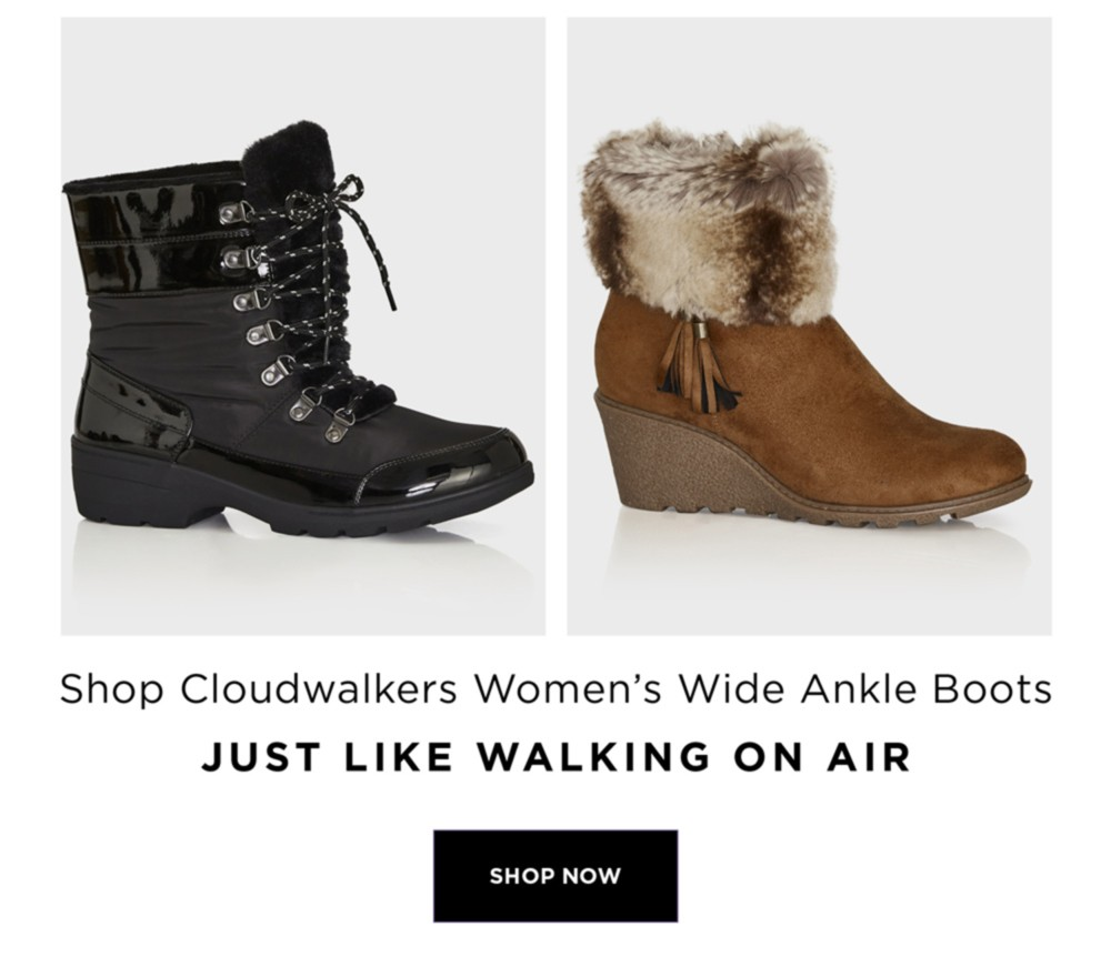 WALK THIS WAY - WINTER RE-BOOT - 50% OFF* ALL SHOES & BOOTS - Shop Cloudwalkers Women's Wide Ankle Boots - Just like Walking on Air - SHOP NOW