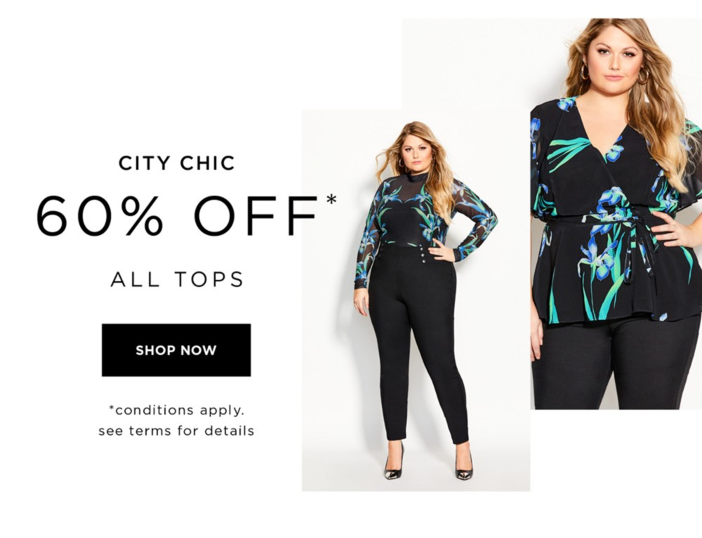 60% Off* City Chic Tops - *Conditions apply, See Terms for Details -  SHOP NOW