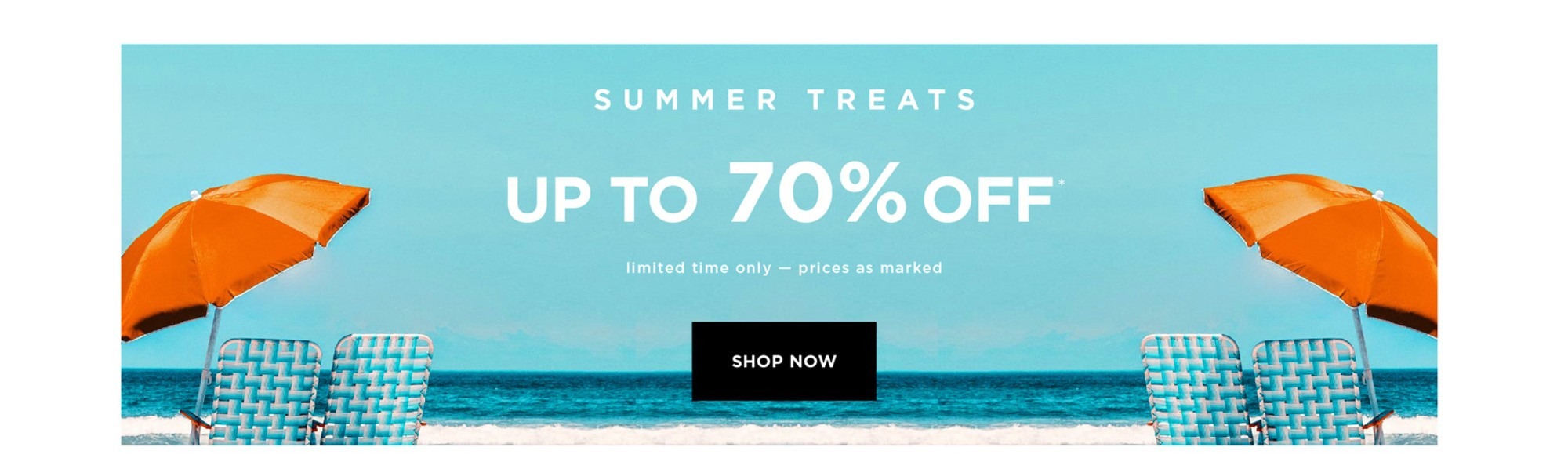 Summer Sale: Up To 70% Off* - Limited Time Only - Prices As Marked - Shop Now