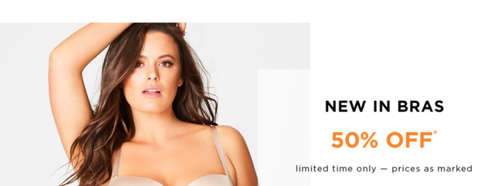 New In Bras 50% Off* - Limited Time Only - Prices As Marked - Shop Now