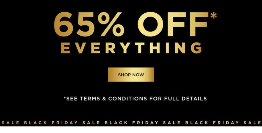 BLACK FRIDAY SALE - 65% OFF EVERYTHING* - SHOP NOW - *See Terms & Conditions for Full Details, Excludes City Chic