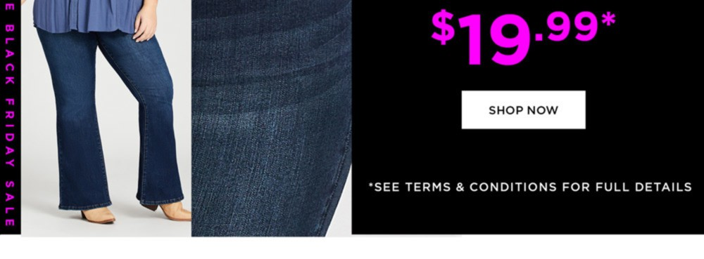 24 HOURS ONLY - JEANS NOW $19.99* - SHOP NOW - *See Terms & Conditions for Full Details