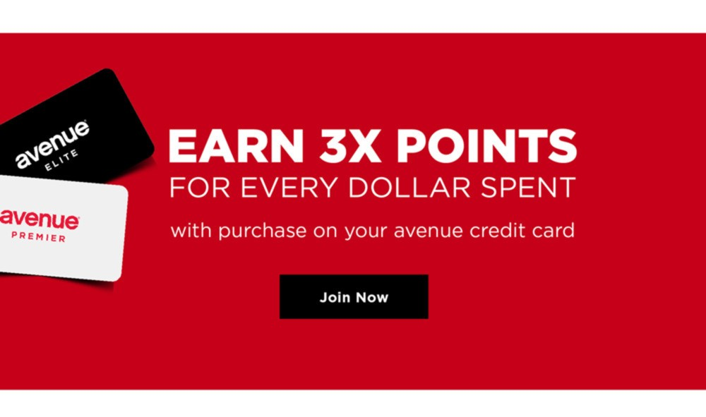 Earn 3X points For Every Dollar Spent With Purchase On Your Avenue Credit Card - JOIN NOW