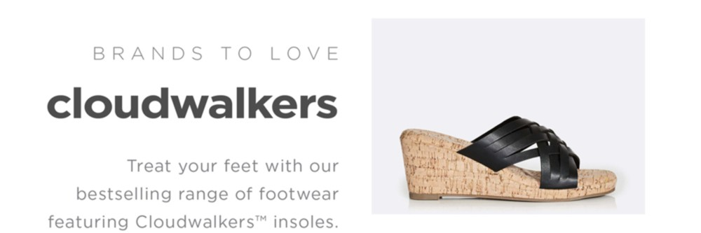 Treat your feet with out bestselling range of footwear featuring Cloudwalkers insoles