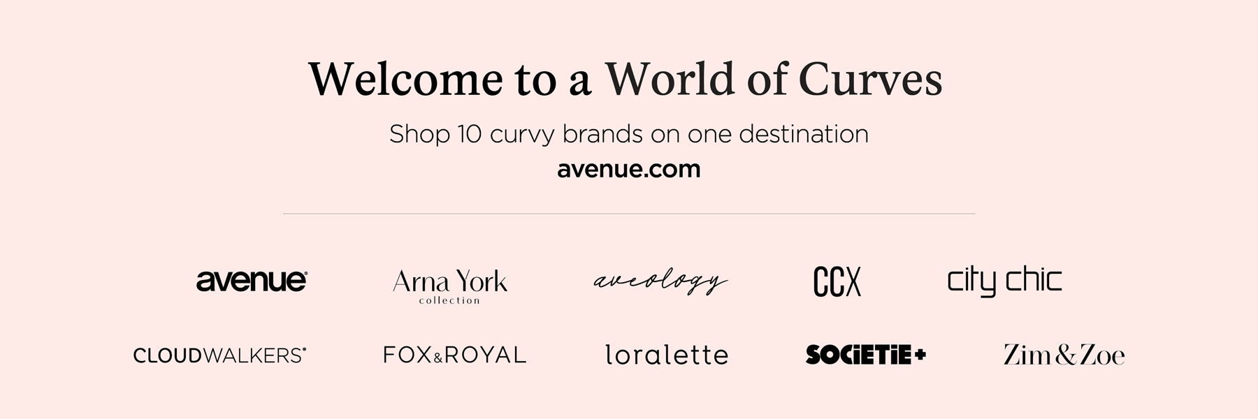 WELCOME TO A WORLD OF CURVES - Shop 10 curvy brands in one destination avenue.com