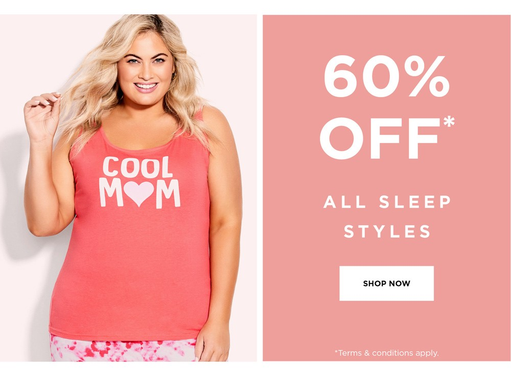 60% OFF SLEEP STYLES - See Terms & Conditions for full details - prices as marked - SHOP NOW